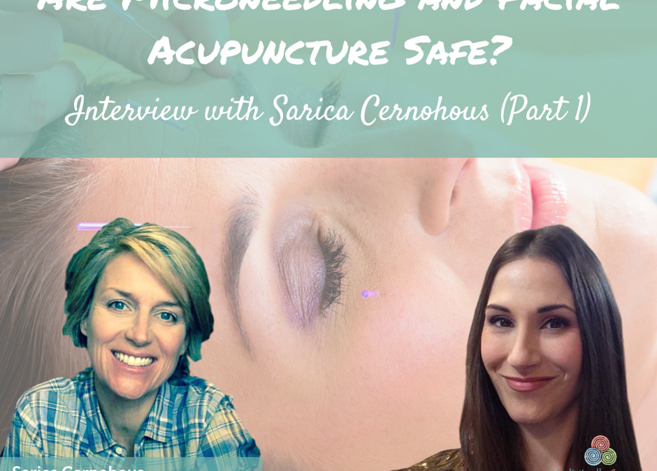 Are microneedling and facial acupuncture safe interview with sarica are microneedling and facial acupuncture safe interview with sarica cernohous part 1 solutioingenieria Image collections