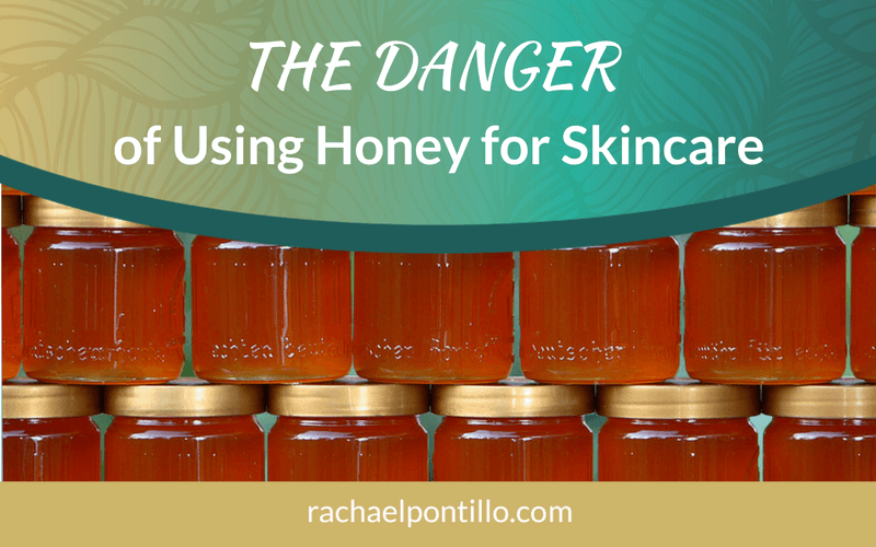 The Danger of Using Honey for Skincare