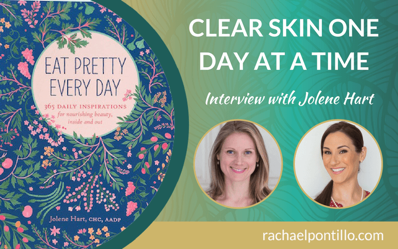 Clear Skin One Day at a Time: Interview with Jolene Hart
