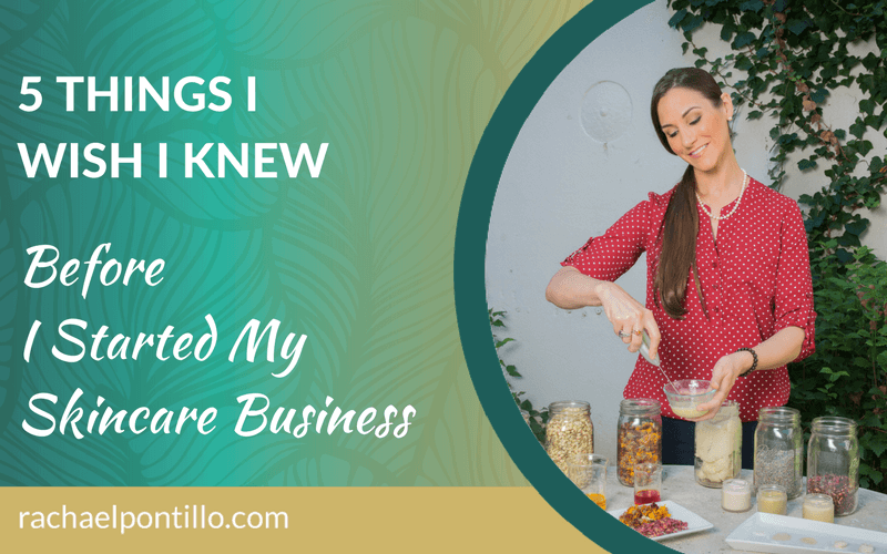 5 Things I Wish I Knew Before I Started My Skincare Business