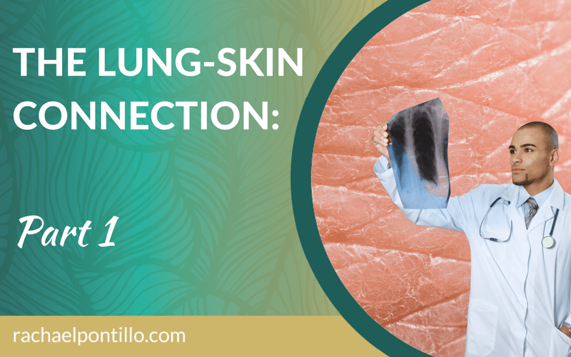 The Lung-Skin Connection: Part 1