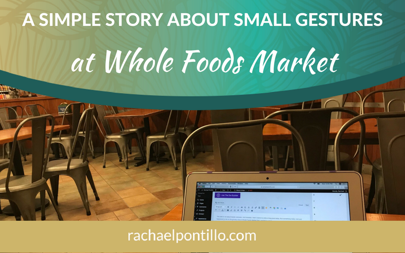 A Simple Story About Small Gestures at Whole Foods Market