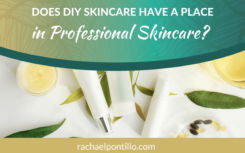 Does DIY Skincare Have a Place in Professional Skincare?