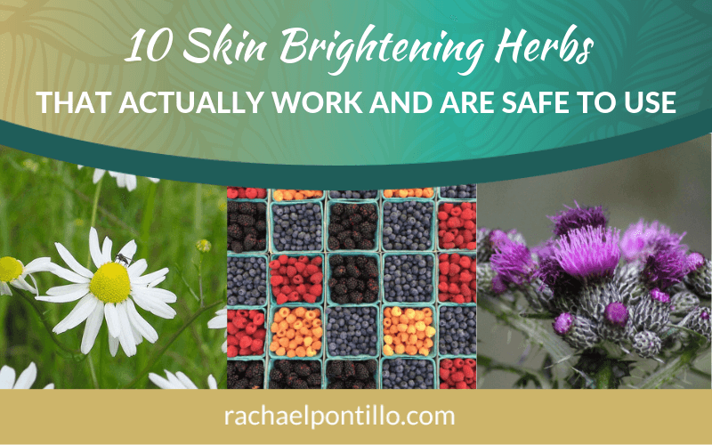 10 Skin Brightening Herbs That Actually Work (and Are Safe)