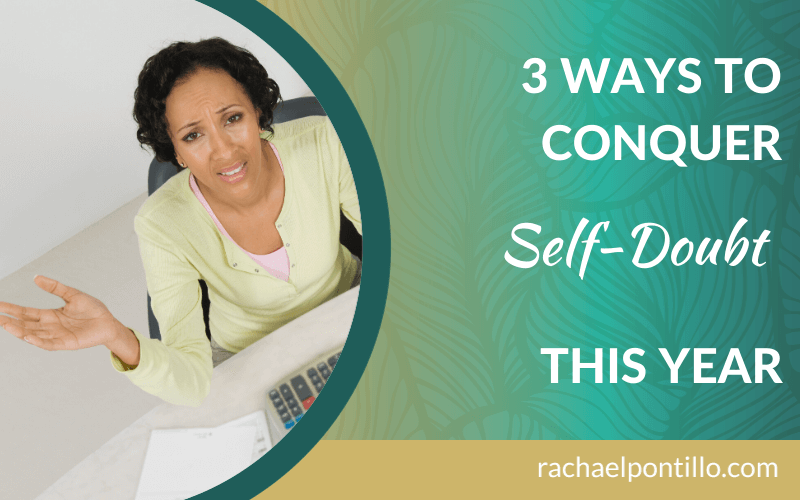 3 Ways to Conquer Self-Doubt This Year